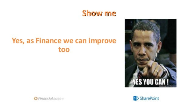 Show me Yes, as Finance we can improve too