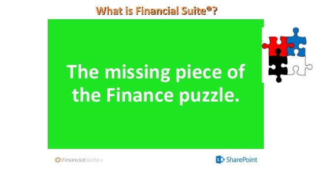 The missing piece of the Finance puzzle. What is Financial Suite®?