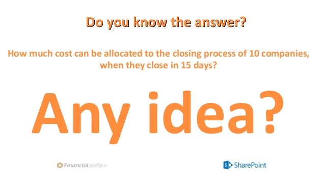 Do you know the answer? How much cost can be allocated to the closing process of 10 companies, when they close in 15 days?...