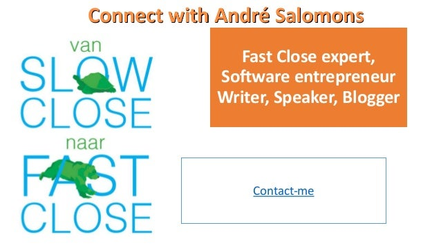 Connect with André Salomons Fast Close expert, Software entrepreneur Writer, Speaker, Blogger Contact-me