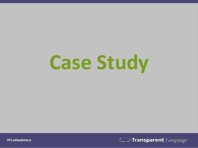Case Study  #TLedwebinars