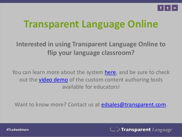 Transparent Language Online  Interested in using Transparent Language Online to flip your language classroom?  You can lea...