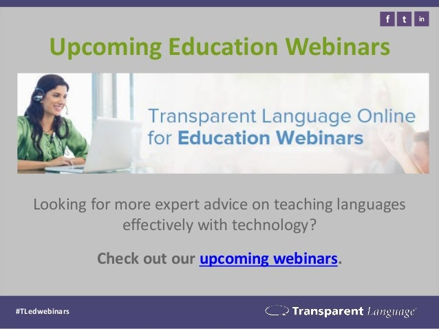 Upcoming Education Webinars  Looking for more expert advice on teaching languages effectively with technology?  Check out ...
