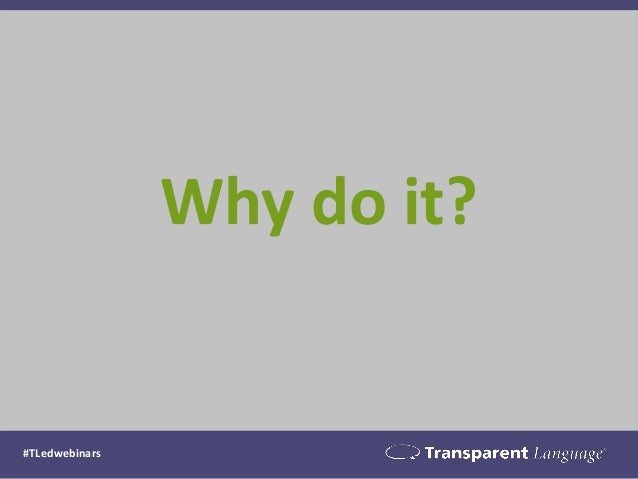Why do it?  #TLedwebinars