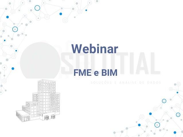 Webinar FME e BIM