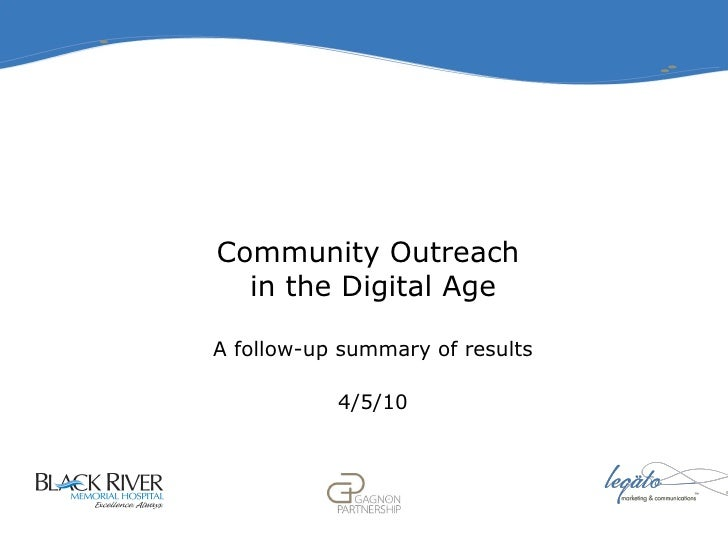 Community Outreach  in the Digital Age A follow-up summary of results 4/5/10