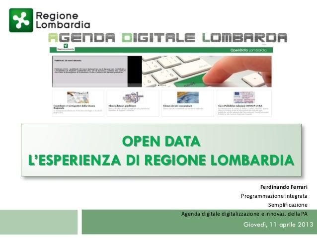 OPEN DATAL'ESPERIENZA DI REGIONE LOMBARDIA                                                   Ferdinando Ferrari           ...