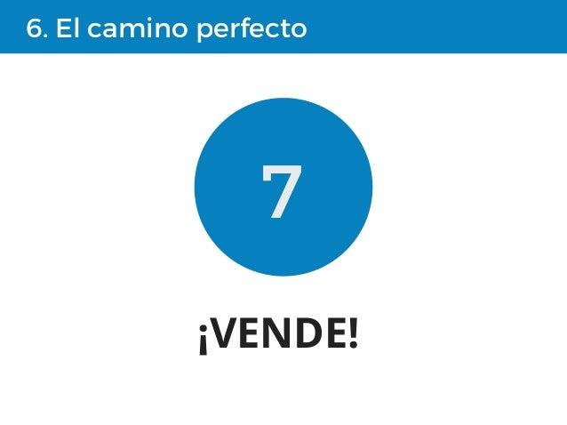 6. El camino perfecto 7 ¡VENDE!