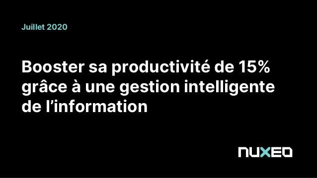 Booster sa productivité de 15% grâce à une gestion intelligente de l'information Juillet 2020