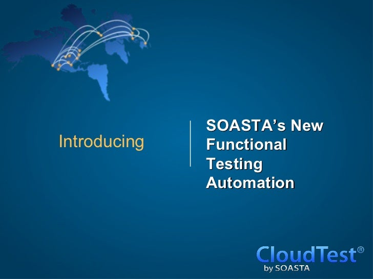 Introducing SOASTA's New Functional Testing Automation