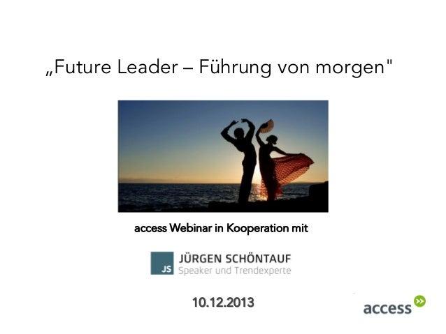 """""""Future Leader – Führung von morgen""""  access Webinar in Kooperation mit  10.12.2013"""