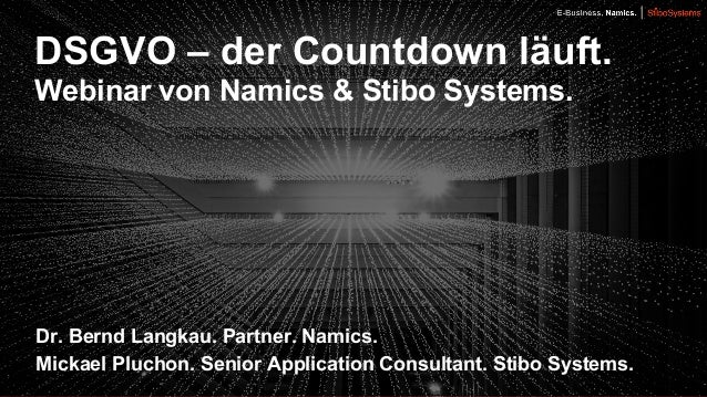 Dr. Bernd Langkau. Partner. Namics. Mickael Pluchon. Senior Application Consultant. Stibo Systems. DSGVO – der Countdown l...