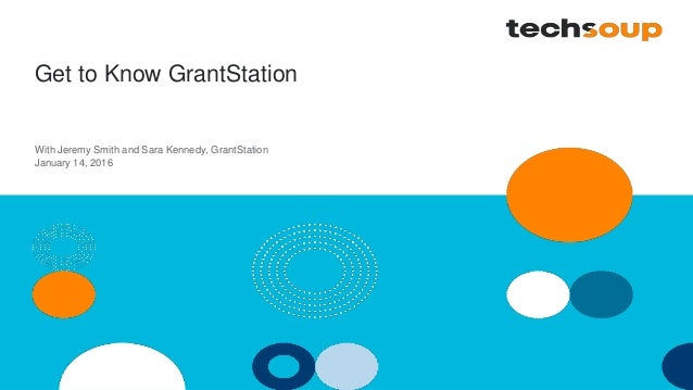 Get to Know GrantStation With Jeremy Smith and Sara Kennedy, GrantStation January 14, 2016
