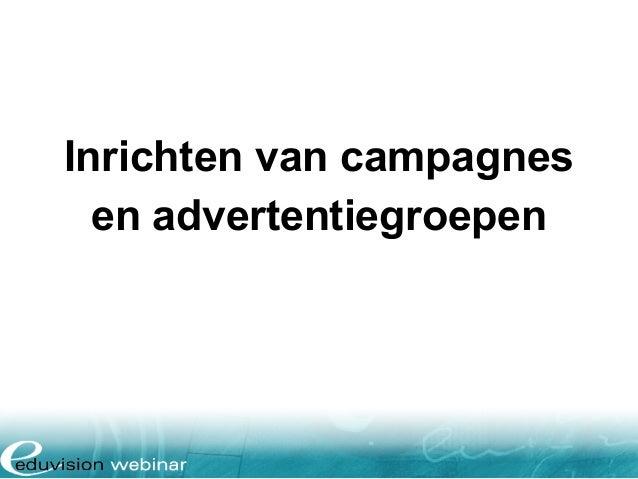 Inrichten van campagnes en advertentiegroepen