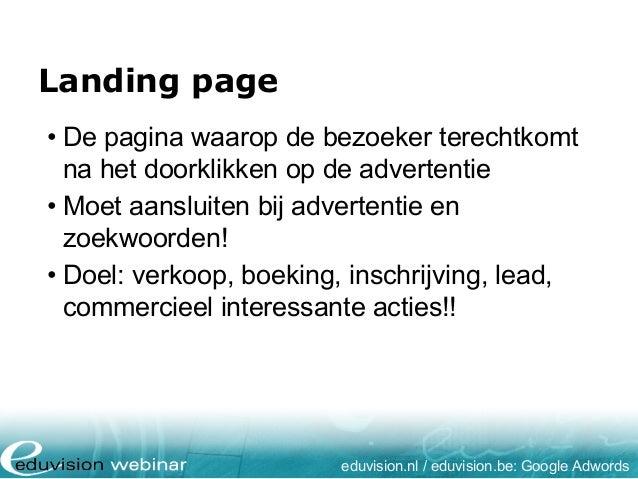 Landing page eduvision.nl / eduvision.be: Google Adwords • De pagina waarop de bezoeker terechtkomt na het doorklikken op ...
