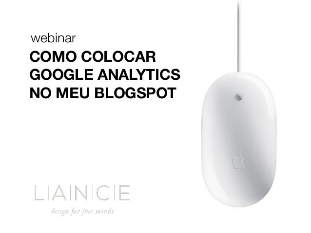 webinar COMO COLOCAR GOOGLE ANALYTICS NO MEU BLOGSPOT