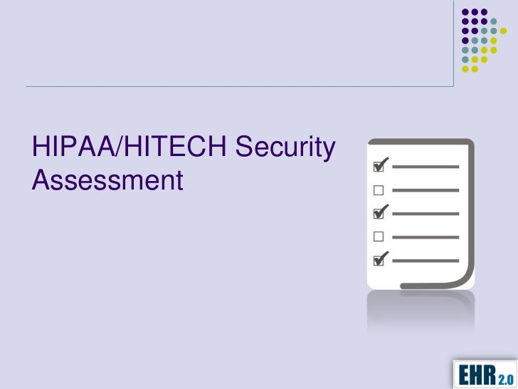 HIPAA/HITECH SecurityAssessment