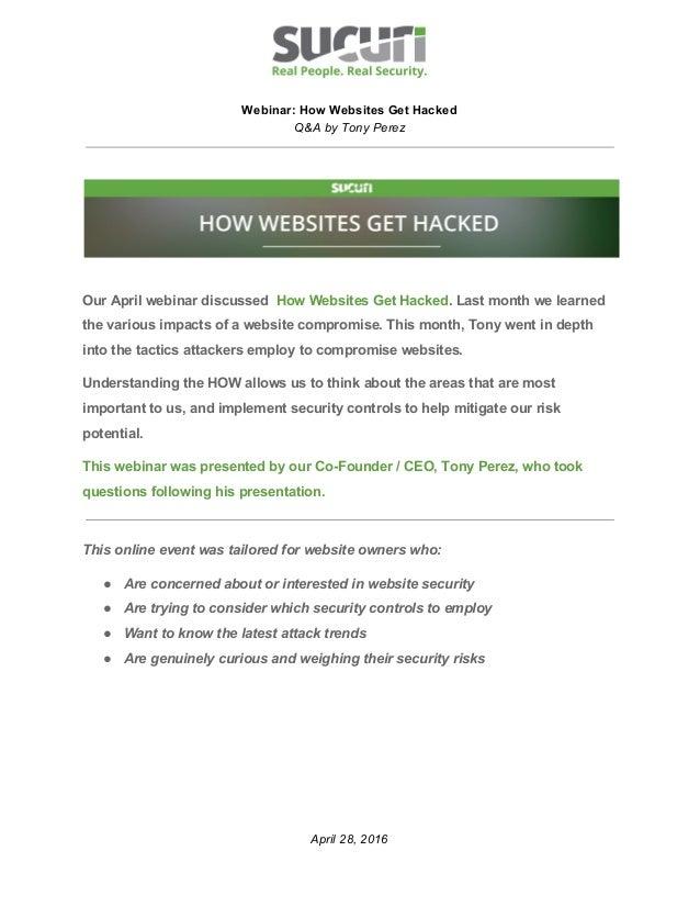 Webinar:HowWebsitesGetHacked Q&AbyTonyPerez     OurAprilwebinardiscussedHowWebsitesGetHacked...