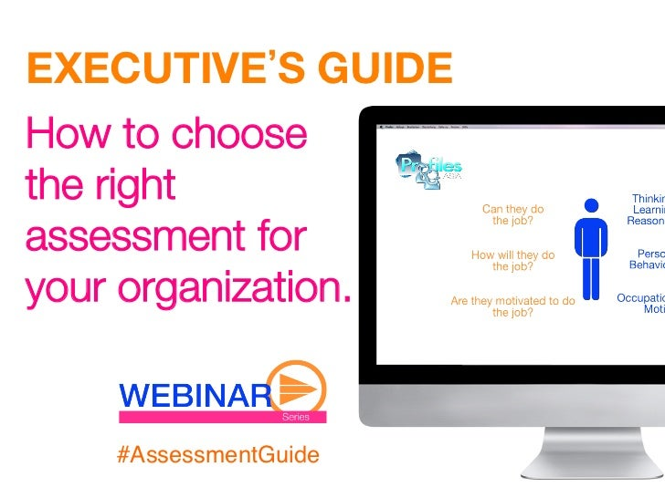 EXECUTIVE S GUIDE How to choosethe rightassessment foryour organization.      #AssessmentGuide!