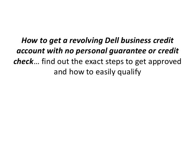 14 how to get a revolving dell business credit account with no personal guarantee - Easy Business Credit Cards No Personal Guarantee