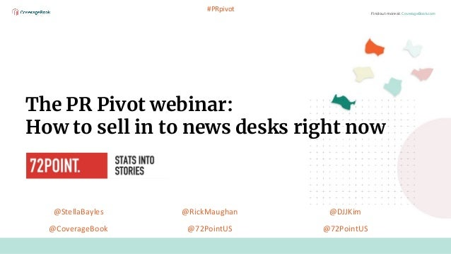 Find out more at: CoverageBook.com The PR Pivot webinar: How to sell in to news desks right now #PRpivot @StellaBayles @Co...