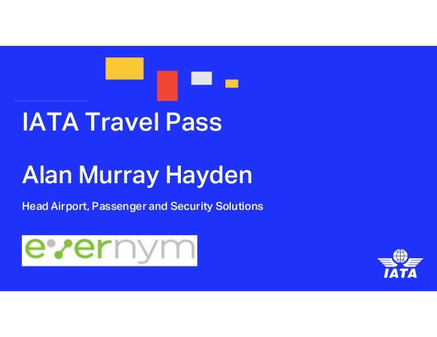 Why IATA Travel Pass? Modular and interoperable with: • Other COVID-19 solutions • Existing airline and industry solutions...