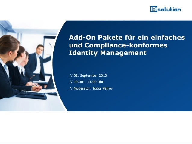 www.ibsolution.de © IBsolution GmbH // 02. September 2013 // 10.00 – 11.00 Uhr // Moderator: Todor Petrov Add-On Pakete fü...