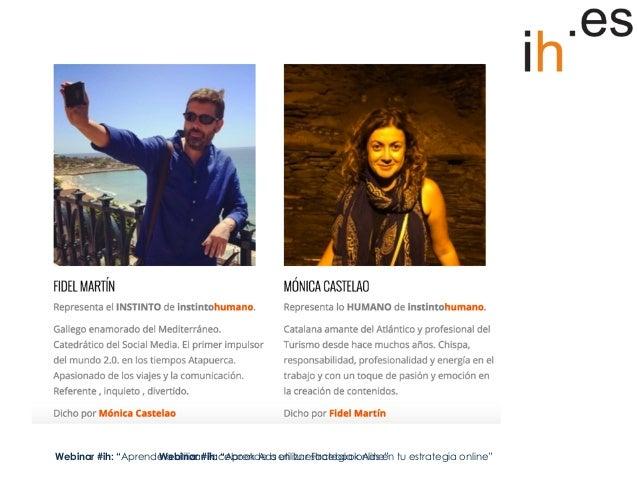 """Webinar #ih """"Aprende a utilizar la publicidad de Facebook Ads en tu estrategia online"""" Slide 3"""