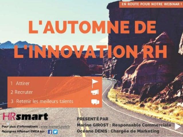 Pour plus d'informations : www.hrsmart.com/fr  Rejoignez HRsmart EMEA sur :