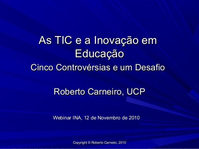 As TIC e a Inovação emAs TIC e a Inovação em EducaçãoEducação Cinco Controvérsias e um DesafioCinco Controvérsias e um Des...