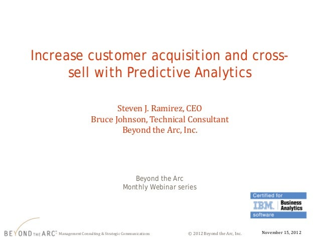 Increase customer acquisition and cross-             sell with Predictive Analytics                                       ...
