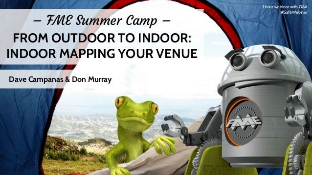 From Outdoor to Indoor: 3D and Venue Mapping – FME Summer Camp