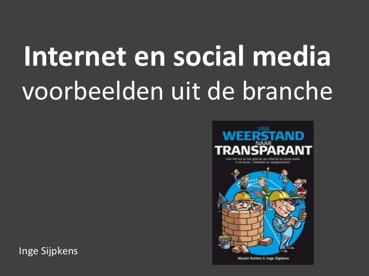 Internet en social mediavoorbeelden uit de brancheInge Sijpkens