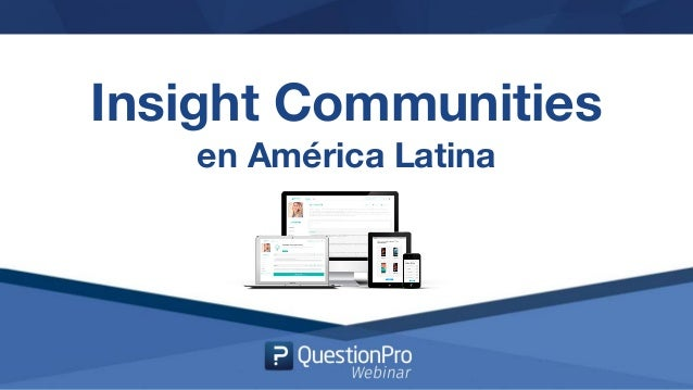 Insight Communities en América Latina