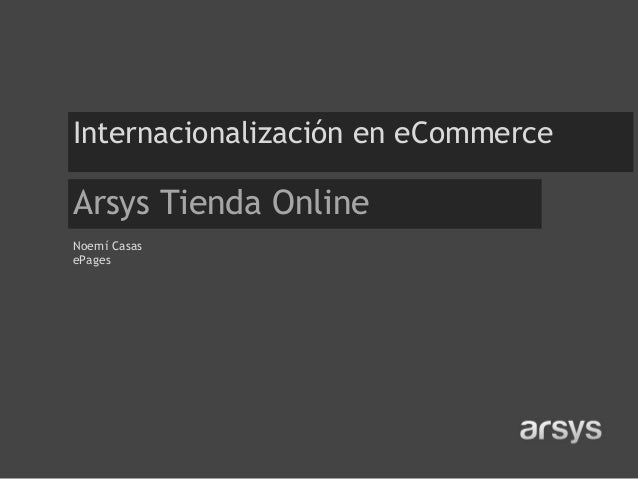 Internacionalización en eCommerce  Arsys Tienda Online Noemí Casas ePages
