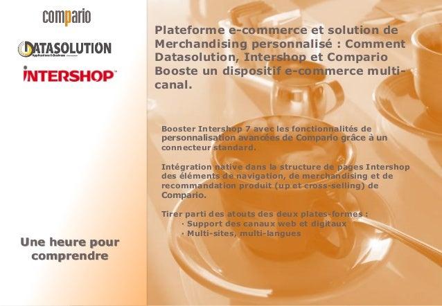 Plateforme e-commerce et solution deMerchandising personnalisé : CommentDatasolution, Intershop et ComparioBooste un dispo...