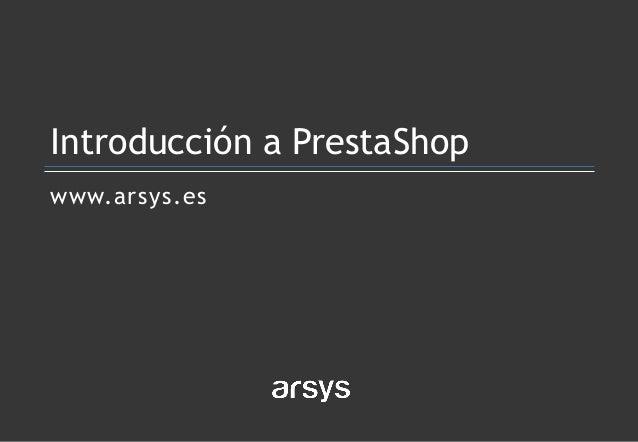 www.arsys.es Introducción a PrestaShop