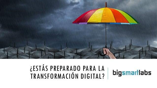 ¿ESTÁS PREPARADO PARA LA TRANSFORMACIÓN DIGITAL?