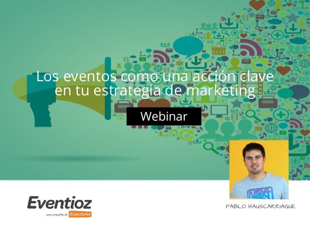 518e3a762d22f Los eventos como una acción clave en tu estrategia de marketing Webinar  PABLO HAUSCARRIAGUE ...