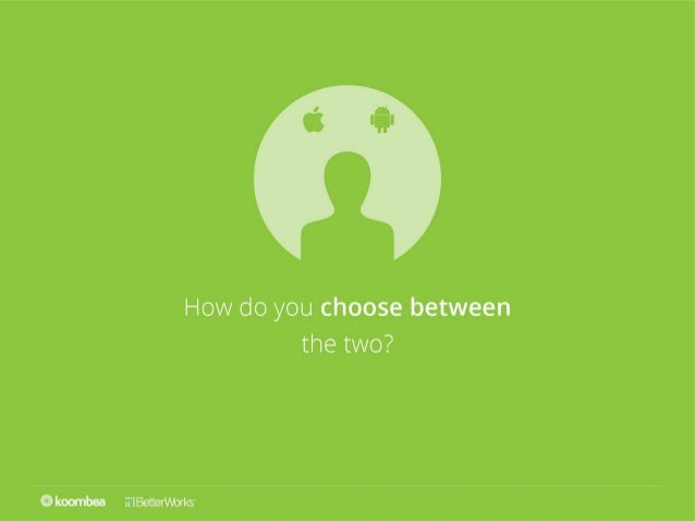 How to choose an iOS or Android mobile app for your business.