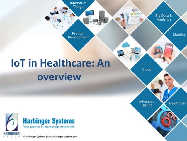 IoT in Healthcare: An overview
