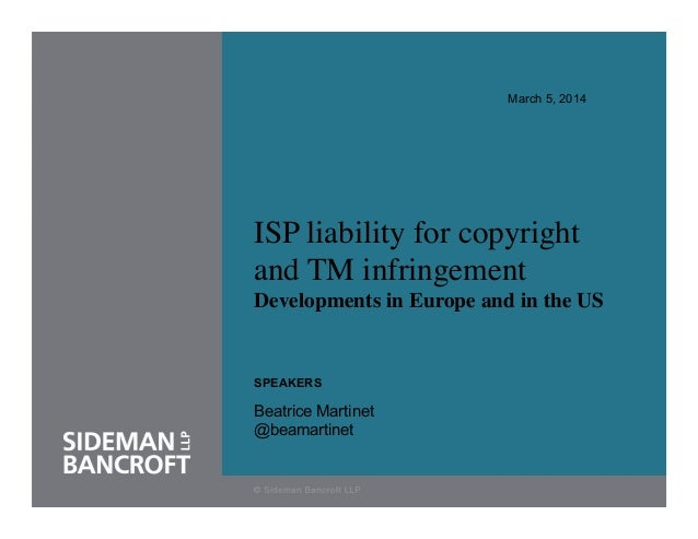 March 5, 2014  	  	  ISP liability for copyright and TM infringement