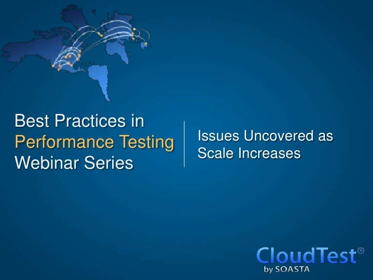 Best Practices inPerformance Testing   Issues Uncovered as                      Scale IncreasesWebinar Series