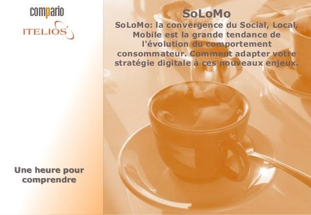 SoLoMo                 SoLoMo: la convergence du Social, Local,                     Mobile est la grande tendance de      ...