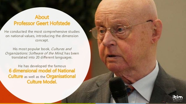 gert hofstede Country comparison select one or several countries in the menu below to see the values for the 6 dimensions to solve intercultural and organisational culture challenges by utilising our effective and proven framework based on geert hofstede's work home what we do.
