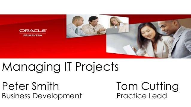 Managing IT ProjectsPeter Smith            Tom CuttingBusiness Development   Practice Lead