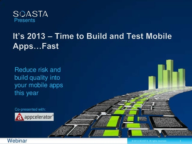 Presents  Reduce risk and  build quality into  your mobile apps  this year  Co-presented with:Webinar                © 201...