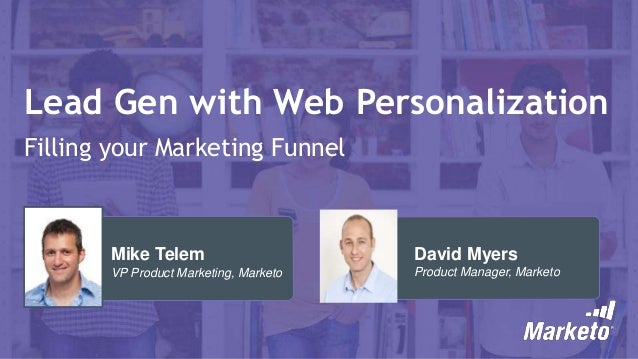 Fill Your Funnel: Lead Gen with Web Personalization