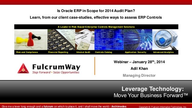Is Oracle ERP in Scope for 2014 Audit Plan? Learn, from our client case-studies, effective ways to assess ERP Controls A L...