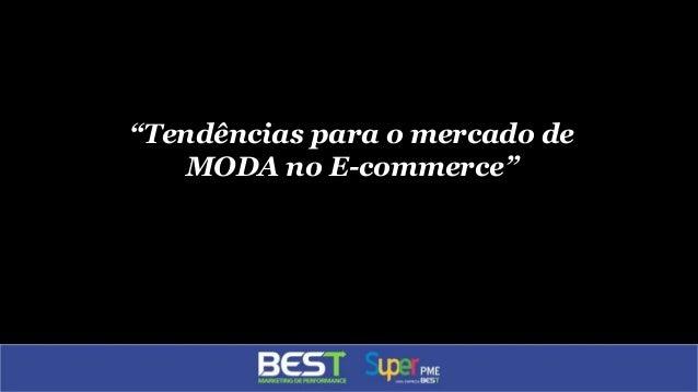 """""""Tendências para o mercado de MODA no E-commerce"""""""